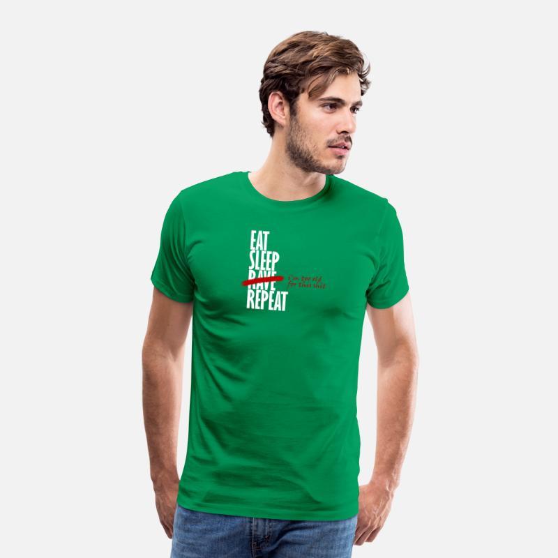 Eat Sleep Rave Repeat Too Old T-Shirt Men's Premium T-Shirt - kelly green