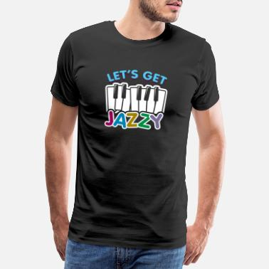 Jazzy Let's get Jazzy children's piano gift saying - Men's Premium T-Shirt