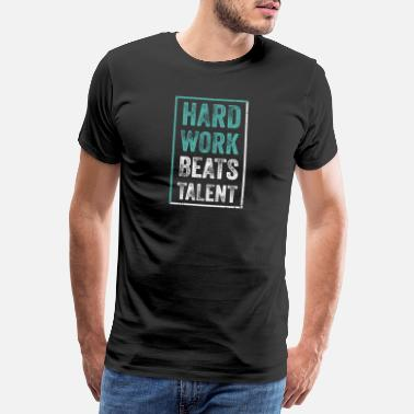 Hustle Hard Hard Work Beats Talent - Men's Premium T-Shirt