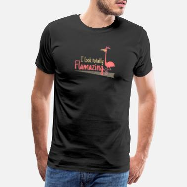One Off I look totally Flamazing Funny Flamingo - Men's Premium T-Shirt