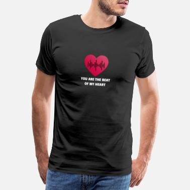 Beat Em Up You are the beat of my heart - Men's Premium T-Shirt