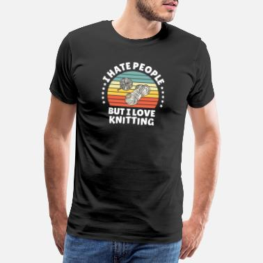Knit Hate People Love knitting gift idea friends - Men's Premium T-Shirt
