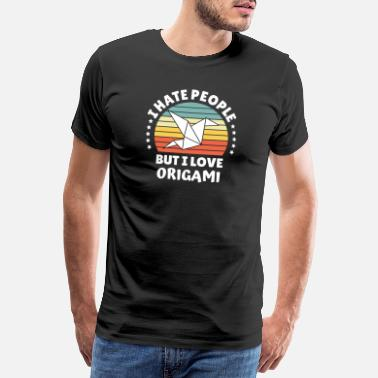 Origami Hate People Love Origami friends gift idea - Premium T-skjorte for menn