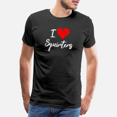 Dirty Word Adult Dirty Sayings I Love Squirters In My Ass Nau - Men's Premium T-Shirt