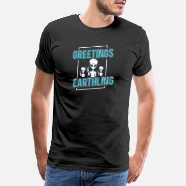 Mysterious Greetings Earthlings Alien Shirt Space Science - Men's Premium T-Shirt