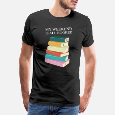 Das Wochenende My Weekend Is All Booked - Männer Premium T-Shirt