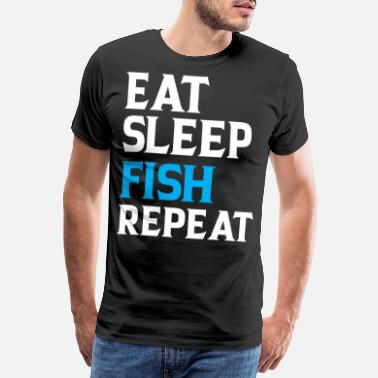 Angelhaken Eat Sleep Fish Repeat - Männer Premium T-Shirt