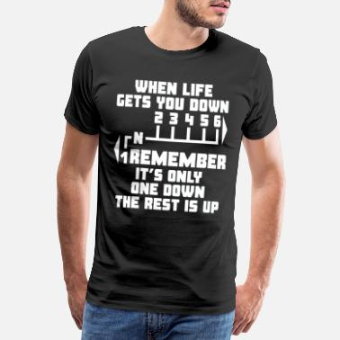 Biker When Life Gets You Down I Motorcycle Motorbike - Men's Premium T-Shirt