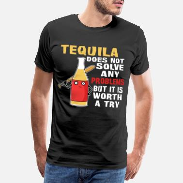 Solve Tequila does not solve any problems worth trying - Men's Premium T-Shirt