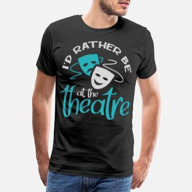 Theatre Theater gift stage ensemble actor opera - Men's Premium T-Shirt