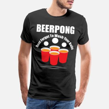 Beerpong Bierpong - Dont Forget To Wash Your Balls - Männer Premium T-Shirt