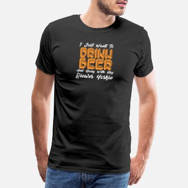 Have Drink Beer And Hang With My Biewer Yorkie - Men's Premium T-Shirt
