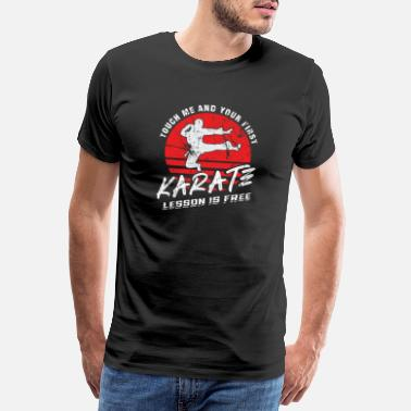 Touch Karate Lesson Is Free - Männer Premium T-Shirt