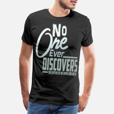 Loneliness Loneliness Be lonely saying - Men's Premium T-Shirt