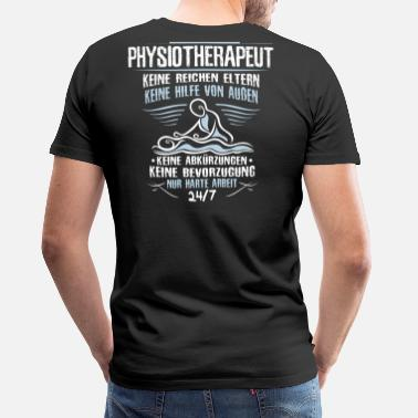 Physiotherapist Physiotherapist / Physiotherapy / Physio / Gift - Men's Premium T-Shirt