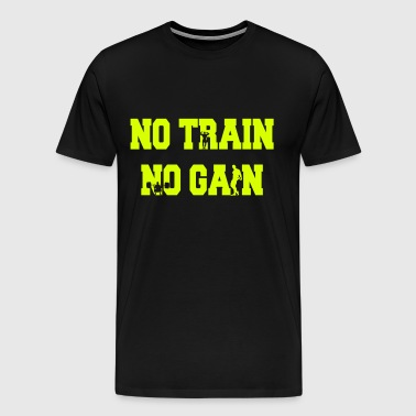 No train no gain - Herre premium T-shirt