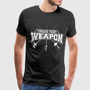 FENCING FENDER DEGEN SABEL: CHOOSE YOUR WEAPON - Men's Premium T-Shirt