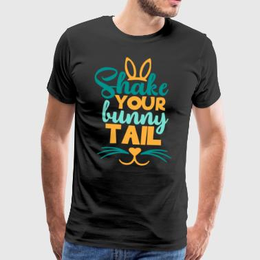 Shake Your Bunny Tail Cute Funny Dance Like Bunny - Herre premium T-shirt