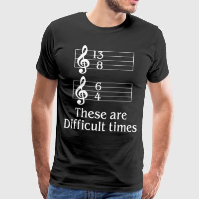 These are difficult times music shirt - Men's Premium T-Shirt