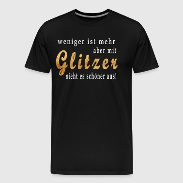 Less is More Glitter Gold Glitter Gift Idea - Men's Premium T-Shirt