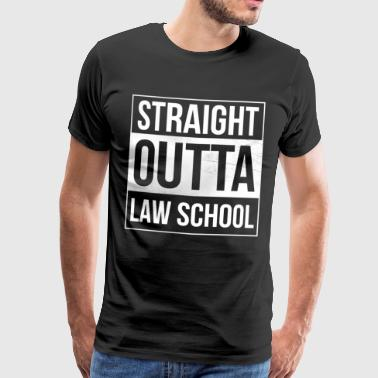 Straight Outta Law School - Law Students - Men's Premium T-Shirt