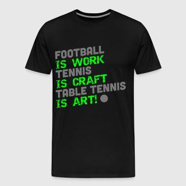 table tennis is art - Maglietta Premium da uomo