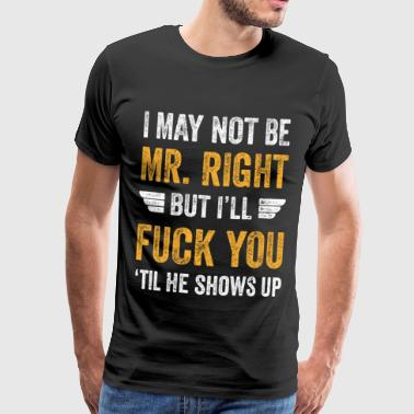 Mr. Right - lustiges Shirt Vintage Style Geschenk - T-shirt Premium Homme