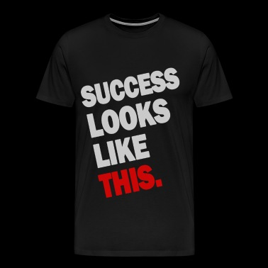 SUCCESS LOOKS LIKE THIS (White) - Men's Premium T-Shirt