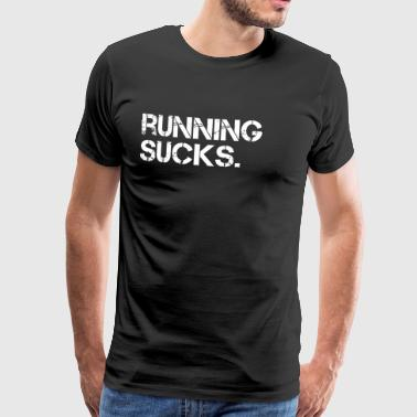 Running Sucks. - Premium T-skjorte for menn