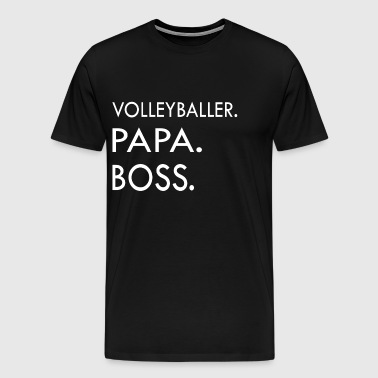 Volleyballer, Papa, Boss - Männer Premium T-Shirt