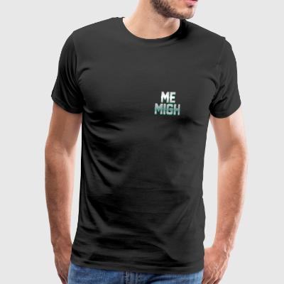 MeMigH | Merch collection - Men's Premium T-Shirt