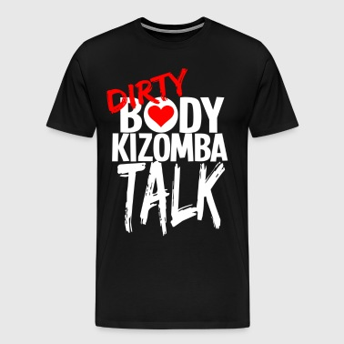 KIZOMBA - Dirty Body Talk - DanceShirts - Männer Premium T-Shirt