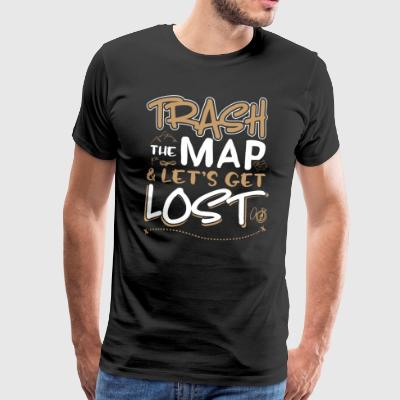 Trash the map and lets get lost - Men's Premium T-Shirt