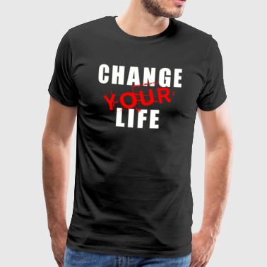 change your life - Männer Premium T-Shirt