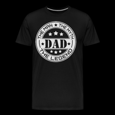 Dad The Man The Myth The Legend - Männer Premium T-Shirt