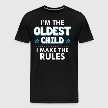 I am the oldest child I make the rules - Männer Premium T-Shirt