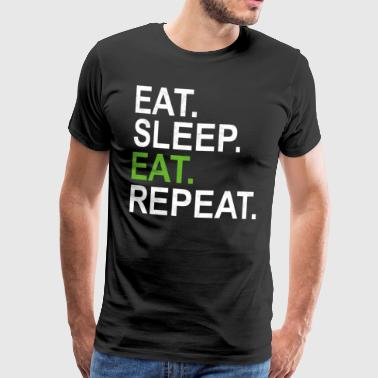 Eat Sleep Eat Repeat - Maglietta Premium da uomo