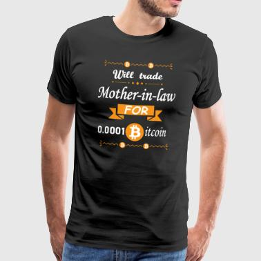 Vil handle Mor-in-law til 0,0001 Bitcoin - Herre premium T-shirt