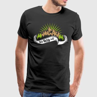 The mountain calls! Hiking nature outdoor mountains peaks - Men's Premium T-Shirt