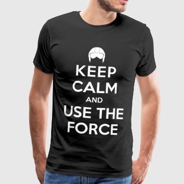 Keep calm and use the force - T-shirt Premium Homme