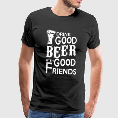 Drink beer with friends T-Shirt English - Men's Premium T-Shirt