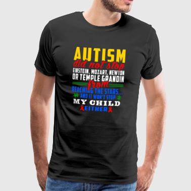 Autism does not stop - Men's Premium T-Shirt
