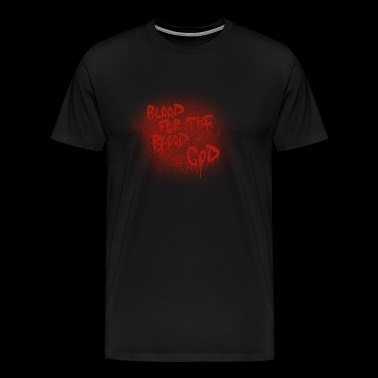 Blood For The Blood God - Men's Premium T-Shirt