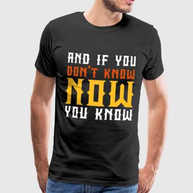 AND IF YOU DONT KNOW - NOW YOU KNOW - BIGGIE - Männer Premium T-Shirt