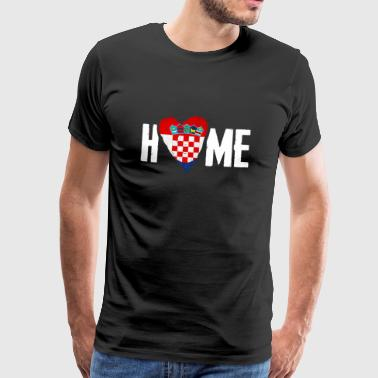 HOME CROATIA HOME CROATIA Hrvatska CROATIAN - Men's Premium T-Shirt