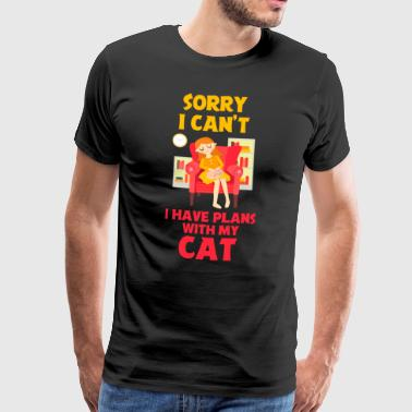 Sorry i cant, i have plans with my cat - Katze - Männer Premium T-Shirt