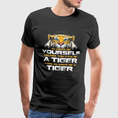 Be a tiger gift Cat cat meow claw - Men's Premium T-Shirt