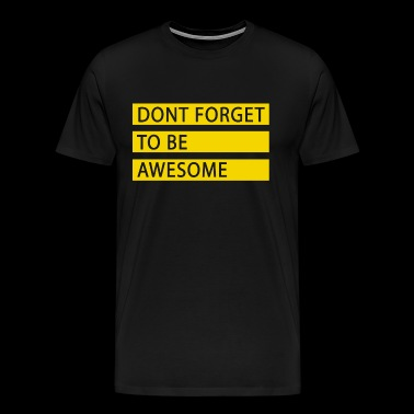 Motivation - Do not forget to be great - Men's Premium T-Shirt