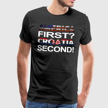 America first croatia second - Männer Premium T-Shirt