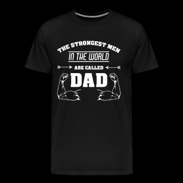 STRONGEST MAN DAD STRONG MAN PAPA FATHER - Men's Premium T-Shirt